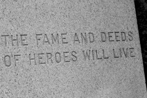 """The Fame and Deeds Of Heroes Will Live"" Etching"