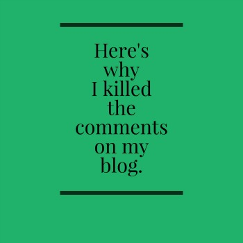 Why I killed blog comments