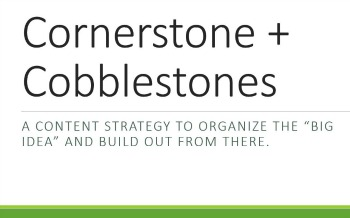 How to Use a Cornerstone and Cobblestones Approach to Content